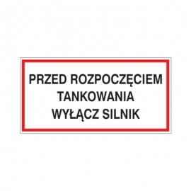 Znak Przed rozpoczęciem tankowania wyłącz silnik 400x200 PB