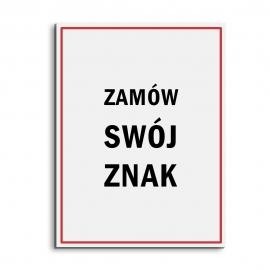 Znak na zamówienie płyta PCV 1 lub 3mm, 30x50 cm