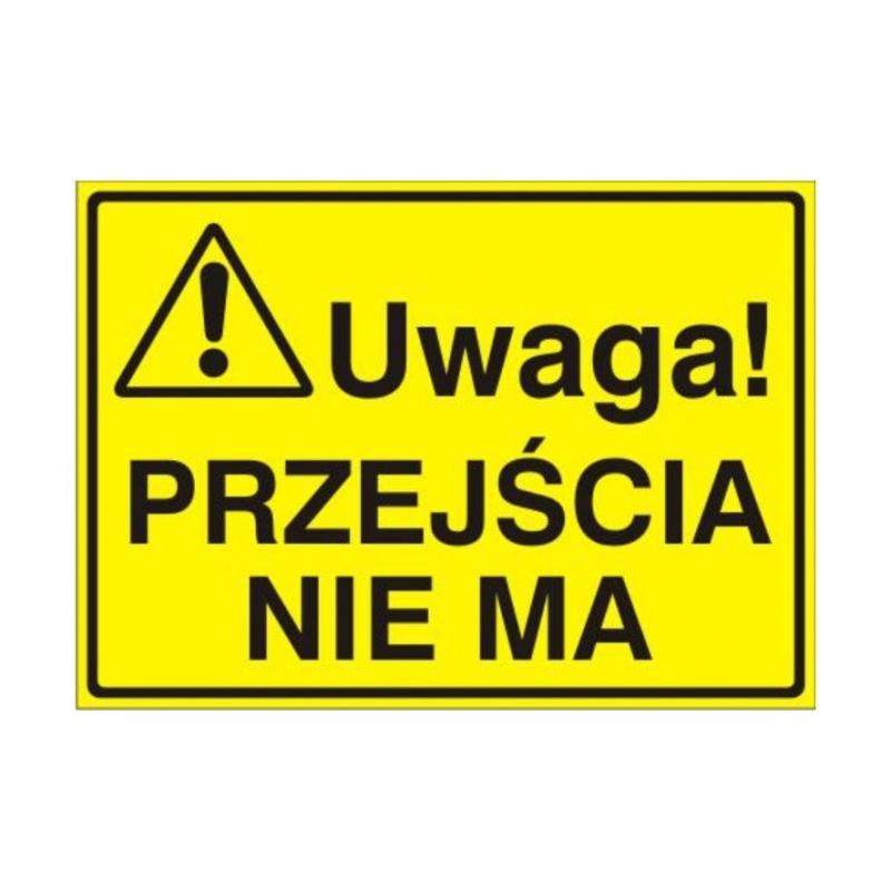 Znak Tablica Uwaga! Przejścia nie ma