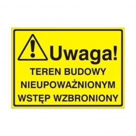 Znak Tablica Uwaga! Teren budowy. Nieupoważnionym wstęp wzbroniony