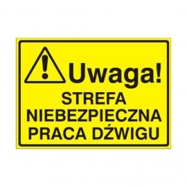 Znak Tablica Uwaga! Strefa niebezpieczna praca dźwigu