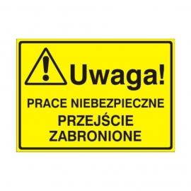Znak Tablica Uwaga! Prace niebezpieczne przejście zabronione