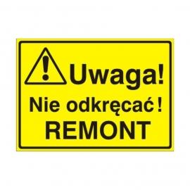Znak Tablica Uwaga! Nie odkręcać remont
