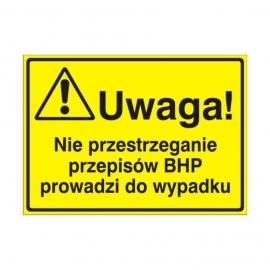 Znak Tablica Uwaga! Nie przestrzeganie przepisów BHP prowadzi do wypadku