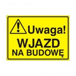 Znak Tablica Uwaga! Wjazd na budowę