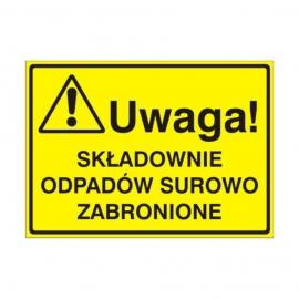 Znak Tablica Uwaga! Składowanie odpadów surowo zabronione