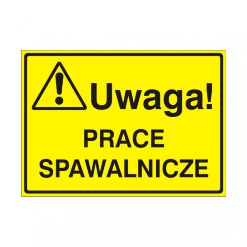 Znak Tablica Uwaga! Prace spawalnicze