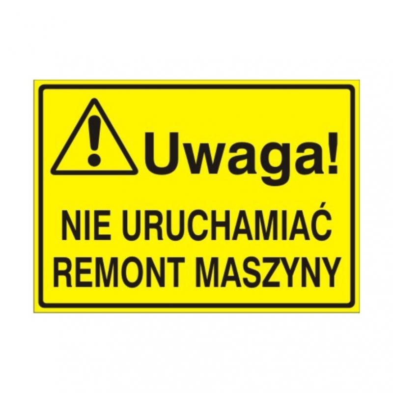 Znak Tablica Uwaga! Nie uruchamiać Remont Maszyny
