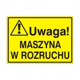 Znak Tablica Uwaga! Maszyna w rozruchu