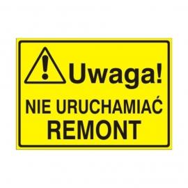 Znak Tablica Uwaga! Nie uruchamiać remont