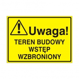 Znak Tablica Uwaga! Teren budowy Wstep Wzbroniony