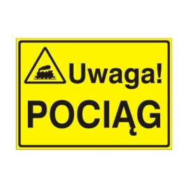 Znak Tablica Uwaga! Pociąg